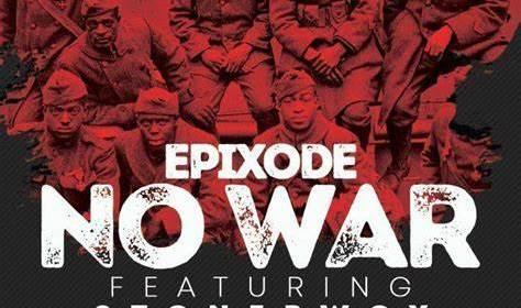 DOWNLOAD MP3: Epixode – No War Ft. Stonebwoy