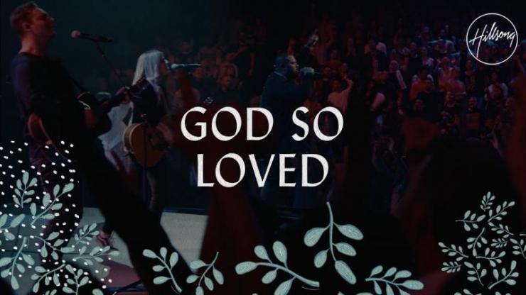 DOWNLOAD: Hillsong Worship – God So Loved mp3 (Video & Lyrics)