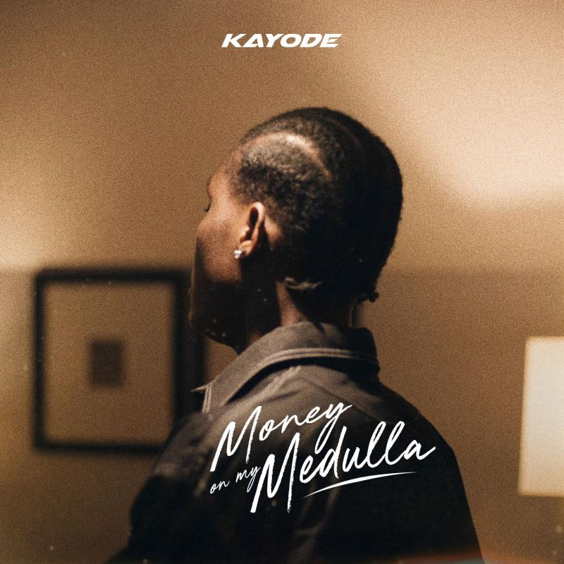 DOWNLOAD MP3: Kayode – Money On My Medulla