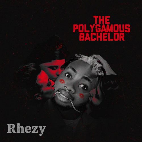 DOWNLOAD: Rhezy – Forever ft. Teni (The Polygamous Bachelor EP)