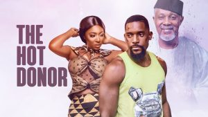 [DOWNLOAD] The Hot Donor – Nollywood Movie