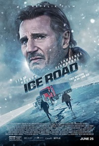 The Ice Road 2021 - Hollywood Movie