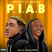 MUSIC: Lil Frosh Ft. Zinoleesky – P.I.A.B (Prod. by Spiritual Beatz)