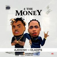 MUSIC: Ajekesh x Ola Dips – For The Money