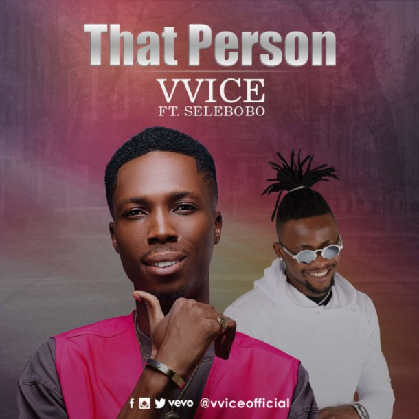 MUSIC: Vvice Ft  Selebobo – That Person » Download Mp3 Audio