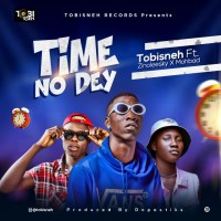 MUSIC: Tobisneh Ft. Zinoleesky & Mohbad – Time No Dey