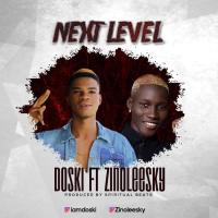 MUSIC: Doski Ft. Zinoleesky – Next Level