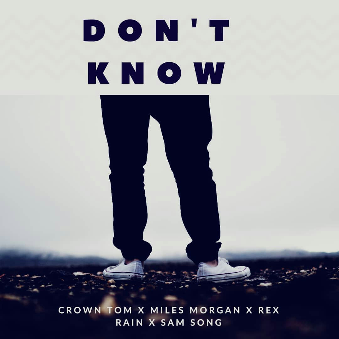 MUSIC: Crown Tom x Miles Morgan, Rex Rain &  Sam Song - Don't Know