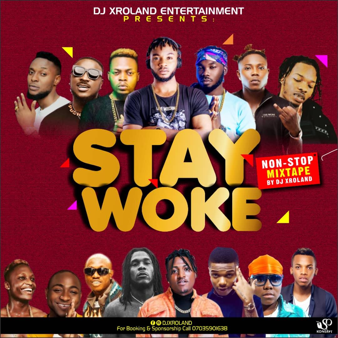 MIXTAPE: DJ XRoland - Stay Woke (Non-Stop)