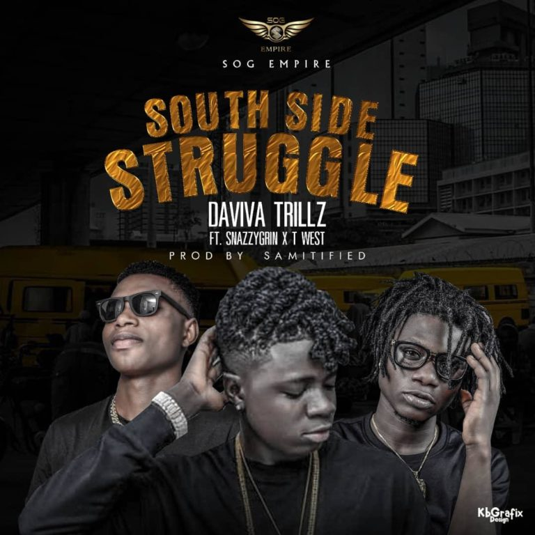 MUSIC: Daviva Trilz Ft. SnazzyGrin & T West – South Side Struggle