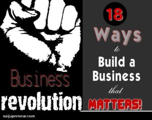 BUSINESS REVOLUTION: 18 Ways to Build a Business that MATTERS!