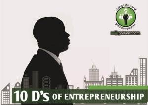 The 10 Ds of Entrepreneurship