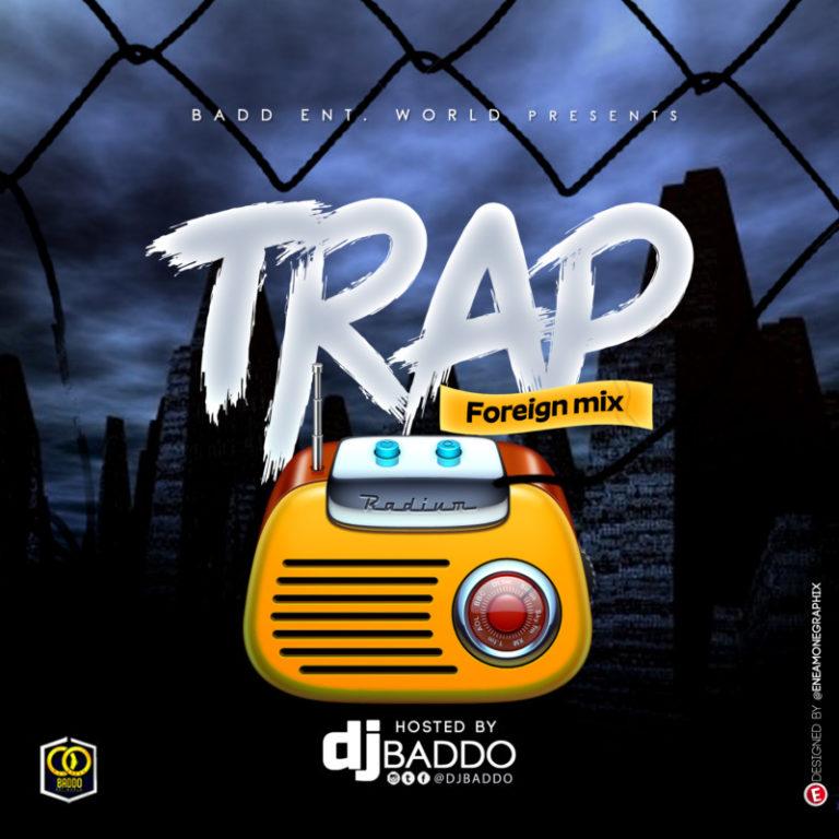 DJ Baddo Trap Foreign