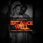Dammy Krane – Balance Well ft. Olamide, Medikal & Pearl Thusi