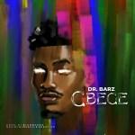 Dr Barz – Gbege (Prod. by Bigdrxxms)