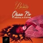 Nana Boroo ft. Medikal x D Cryme – Obaa No