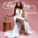 Wendy Shay – Shay On You (Album)
