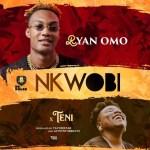 Ryan Omo Ft. Teni – Nkwobi