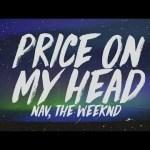 NAV Ft. The Weeknd – Price On My Head