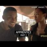 VIDEO: Mark Angel Comedy – APPRENTICE Part 2 (Episode 199)