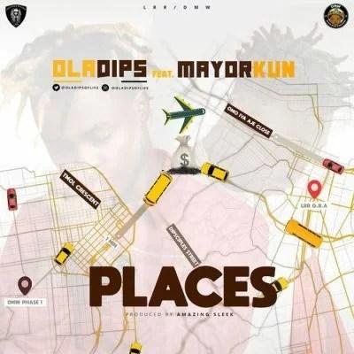 Oladips - Places Ft. Mayorkun Mp3 Audio Download