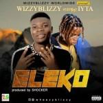 WizzyBlizzy Ft. Lyta – Eleko (Prod. Shocker)