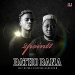 2Point1 ft. Phlyvocals, Butana & Berita M – Batho Bana