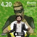 BBanks – 4.20 ft. Olamide (Prod. by BBanks)