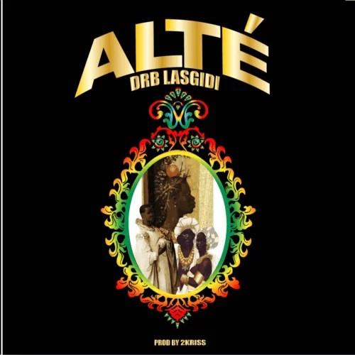 DRB Lasgidi - Alte (Audio + Video) Mp3 Mp4 Download