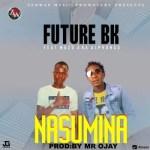 Future BK Ft. Muzo AKA Alphonso – Nasumina