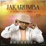 Jakarumba ft. Kid X & Thebe – Khumbula