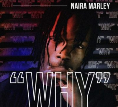 Naira Marley - Why Mp3 Audio Download