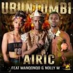 Airic ft. Manqonqo & Nolly M – Ubuntombi