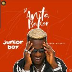 Junior Boy – Anita Baker (Prod. By Mickey G)