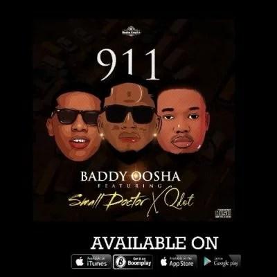 Baddy Oosha Ft. Small Doctor & Qdot - 911 Mp3 Audio Download