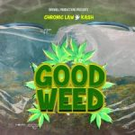 Chronic Law Ft. Kash – Good Weed