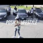 Deep Jahi – Posh Lifestyle (Audio + Video)