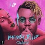 Olakira – Wakanda Jollof (New Song)