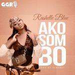 Rashelle Blue – Akosombo (Audio + Video)