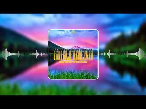Rayvanny Ft. Rowlene - Girlfriend Mp3 Audio Download