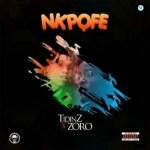 Tidinz Ft. Zoro – Nkpofe (Prod. Skelly)