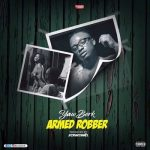Yaw Berk – Armed Robber (Prod. by Streetbeatz)