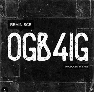 Reminisce - OGb4IG Mp3 Audio Download