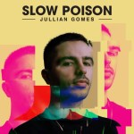 Jullian Gomes – Slow Poison EP (Full Album)