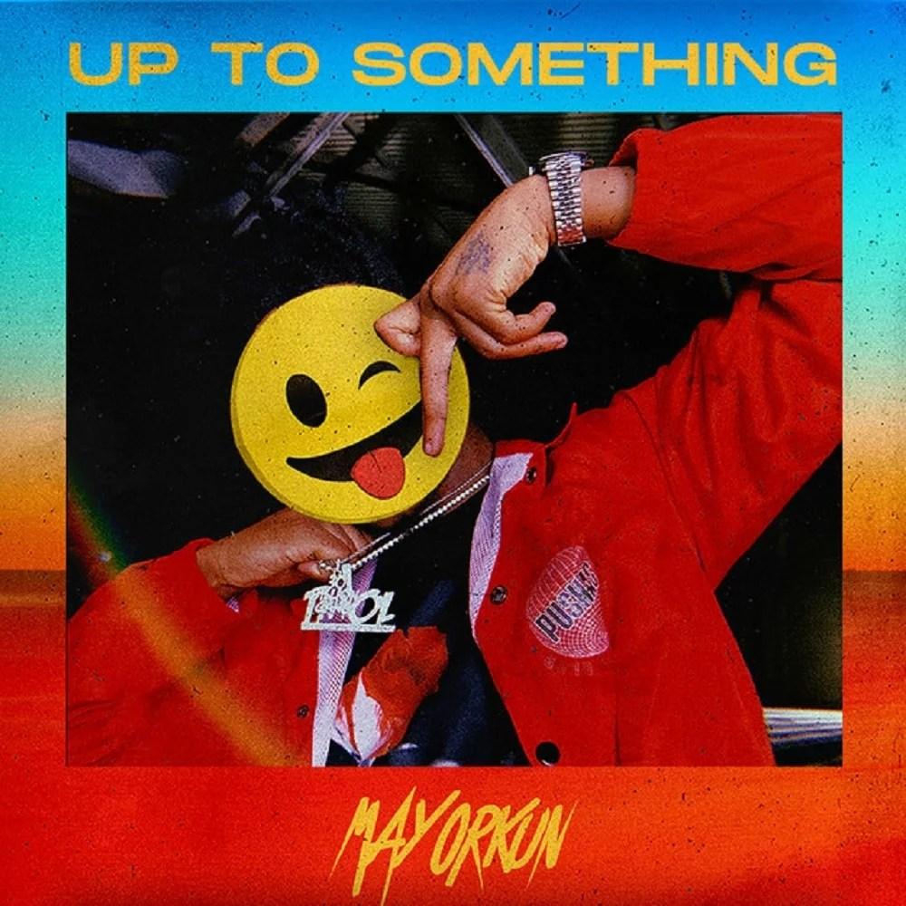 Mayorkun - Up To Something Mp3 Audio Download