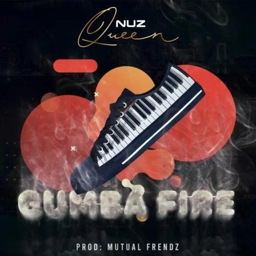 Nuz Queen - Gumba Fire Mp3 Audio Download