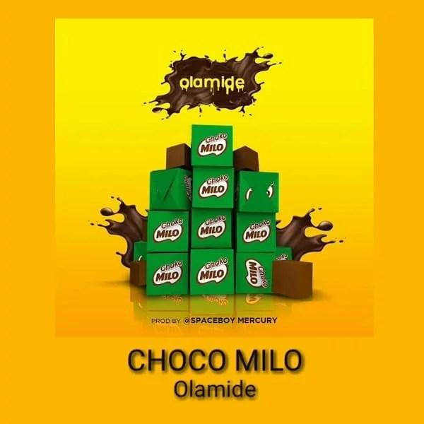 Olamide - Choko Milo (Prod. by Spaceboy) Mp3 Audio Download