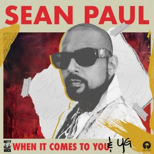Sean Paul Ft. YG - When It Comes to You Mp3 Audio Download