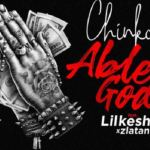 Chinko Ekun Ft. Lil Kesh, Zlatan – Able God (Audio + Video)