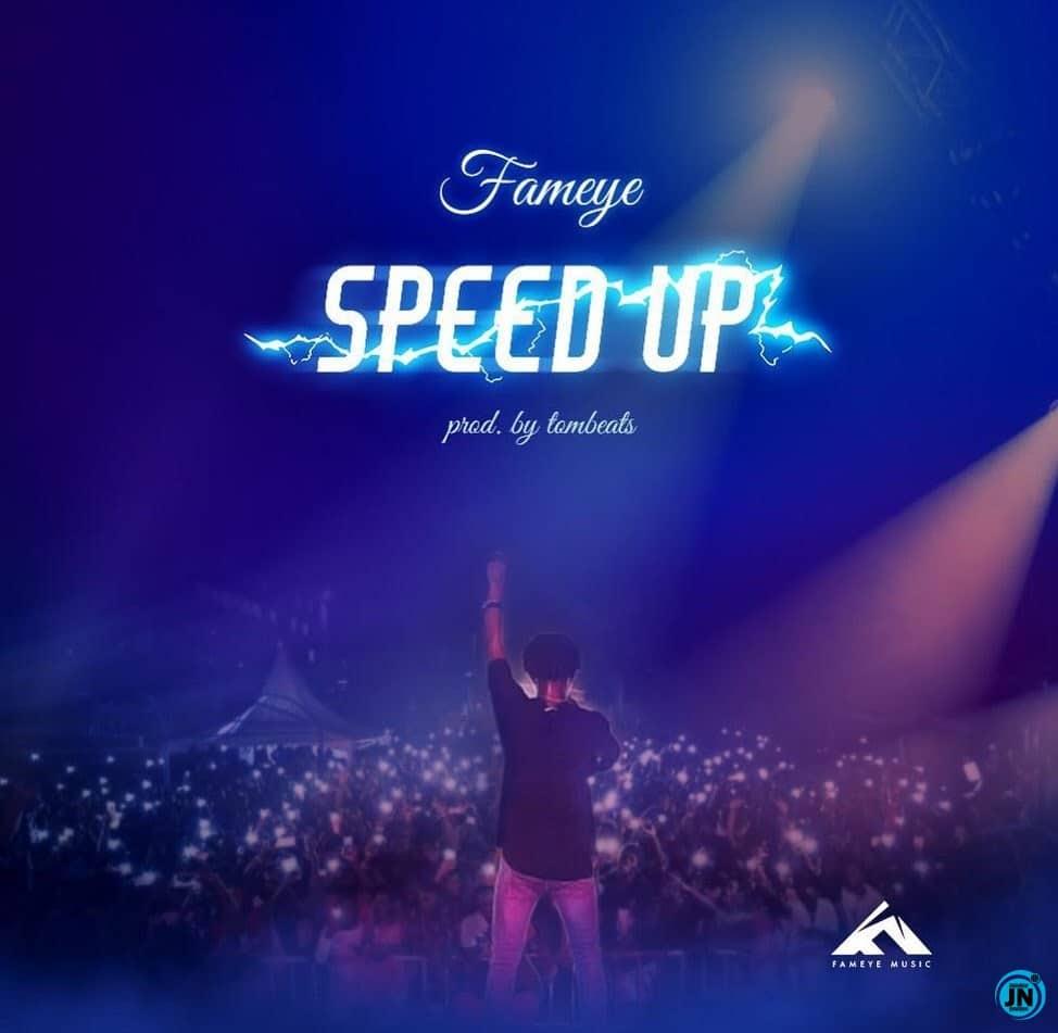 Fameye - Speed Up (Prod. by Tombeatz) Mp3 Audio Download
